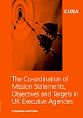 The Co-Ordination of Mission Statements, Objectives, and Targets in UK Executive Agencies