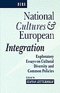 National Cultures and European Integration: Exploratory Essays on Cultural Diversity and Common Policies