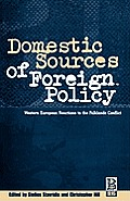 Domestic Sources of Foreign Policy: West European Reactions to the Falklands Conflict West European Reactions to the Falklands Conflict