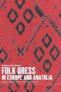 Folk Dress in Europe and Anatolia: Beliefs about Protection and Fertility