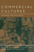 Commercial Cultures: Economies, Practices, Spaces