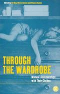 Through the Wardrobe : Women's Relationships With Their Clothes (01 Edition)