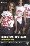 Old Clothes New Looks Second Hand Fashion
