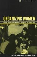 Cross Cultural Perspectives on Women #17: Organizing Women: Formal and Informal Women's Groups in the Middle East