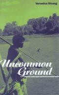 Uncommon Ground: Landscape, Values and the Environment (Explorations in Anthropology)