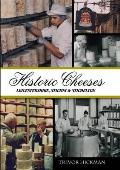 Historic Cheeses: Leicestershire, Stilton and Stichelton