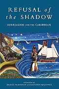Refusal of the Shadow: Surrealism and the Carribean