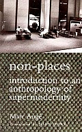 Non Places Introduction to an Anthropology of Supermodernity