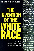 The Invention of the White Race Vol II