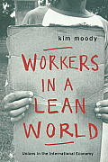 Workers in a Lean World Unions in the International Economy