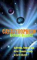 Catastrophism: Asteroids, Comets, and Other Dynamic Events in Earth History
