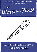 Word from Paris Essays on Modern French Thinkers & Writers