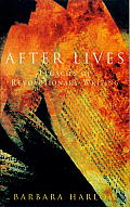 After Lives Legacies of Revolutionary Writing