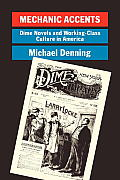 Mechanic Accents: Dime Novels and Working Class Culture of America (Haymarket) Cover