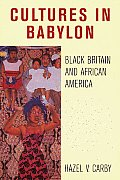 Cultures in Babylon: Black Britain and African America (Haymarket) Cover