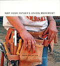 Not Your Fathers Union Movement Inside the AFL CIO