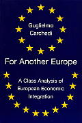 For Another Europe A Class Analysis of European Economic Integration