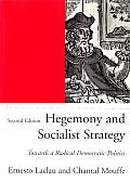 Hegemony & Socialist Strategy Towards a Radical Democratic Politics