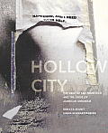 Hollow City The Siege of San Francisco & the Crisis of American Urbanism