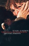 To Kill a Nation : the Attack on Yugoslavia (00 Edition)