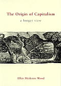 Origin of Capitalism : a Longer View ((Rev)02 Edition) Cover