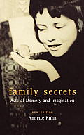 Family Secrets : Acts of Menory and Imagination ((Rev)02 Edition)