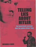 Telling Lies About Hitler The Holocaus