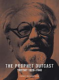 The Prophet Outcast: Trotsky: 1929-1940