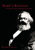 Marxs Revenge The Resurgence of Capitalism & the Death of Statist Socialism