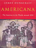 Americana The Americas in the World Around 1850