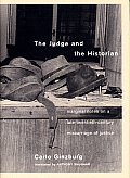 Judge & The Historian Marginal Notes On a late Twentieth Century Miscarriage of Justice