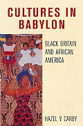 Cultures in Babylon: Black Britain and African America (Haymarket)