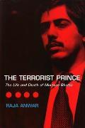 Terrorist Prince The Life & Death of Murtaza Bhutto