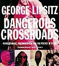 Dangerous Crossroads Popular Music Postmodernism & the Poetics of Place