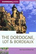 The Dordogne, Lot & Bordeaux, 6th (Cadogan Guide Dordogne, the Lot & Bordeaux)