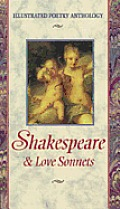 William Shakespeare: Love Sonnets (Illustrated Poetry Anthology)