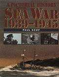 Pictorial History of the Sea War 1939 1945