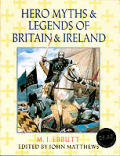 Hero Myths & Legends of Britain & Irelan