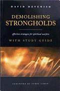 Demolishing Strongholds Effective Strategies for Spiritual Warfare