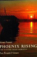 Phoenix Rising: The United Arab Emirates, Past, Present and Future