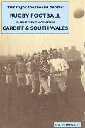 This Rugby Spellbound People': Rugby Football in Nineteenth-Century Cardiff & South Wales