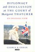 Diplomacy and Disillusion at the Court of Margaret Thatcher: An Insider's View