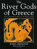 River Gods of Greece Myths & Mountain Waters in the Hellenic World