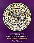Pottery of the Islamic World: In the Tareq Rajab Museum