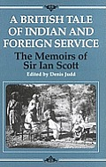 A British Tale of Indian and Foreign Service: The Memoirs of Sir Ian Scott