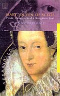 Mary, Queen of Scots: Pride, Passion and a Kingdom Lost (Tauris Parke Paperbacks)