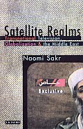 Satellite Realms: Transnational Television, Globalization and the Middle East