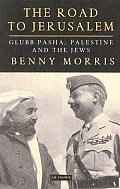 The Road to Jerusalem: Glubb Pasha, Palestine and the Jews