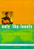Only The Lonely The Roy Orbison Story