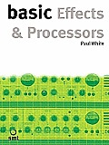 Basic Effects & Processors The Basic Ser